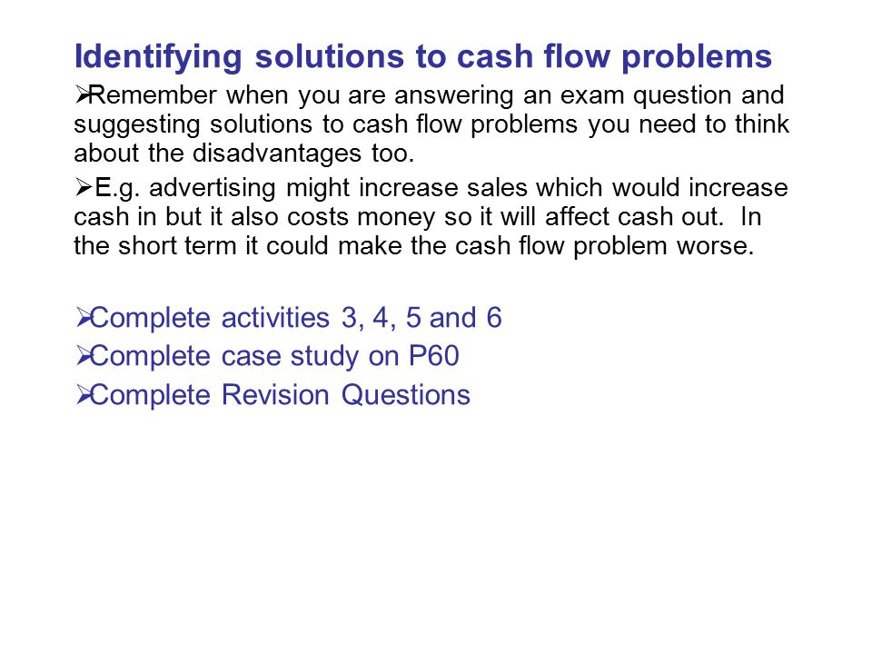 Identifying solutions to cash flow problems