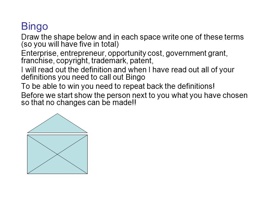 Bingo Draw the shape below and in each space write one of these terms (so you will have five in total)