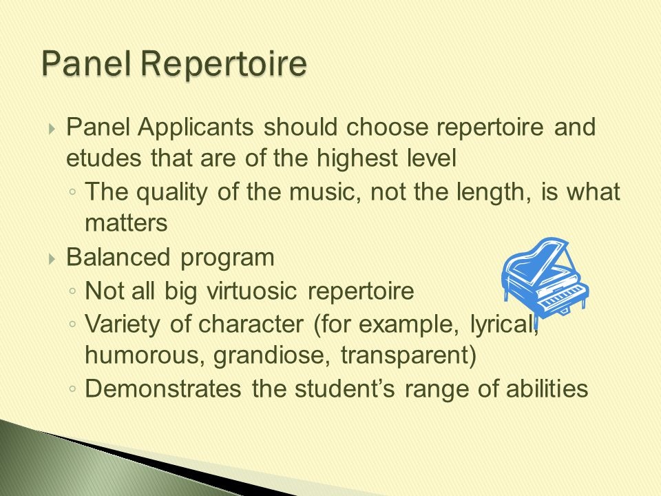 Panel Repertoire Panel Applicants should choose repertoire and etudes that are of the highest level.