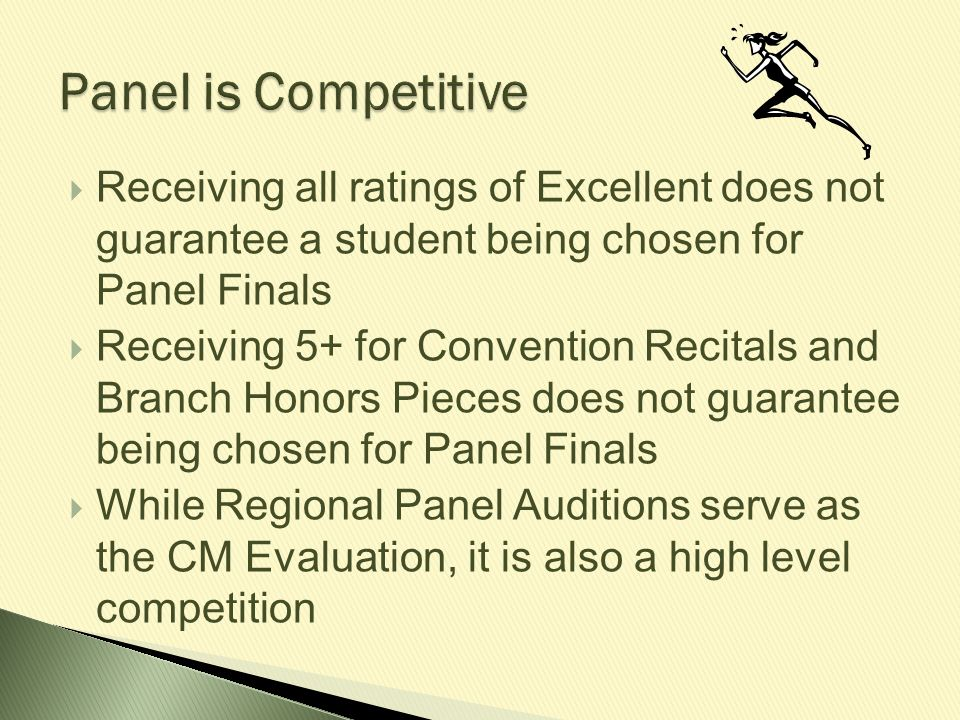 Panel is Competitive Receiving all ratings of Excellent does not guarantee a student being chosen for Panel Finals.