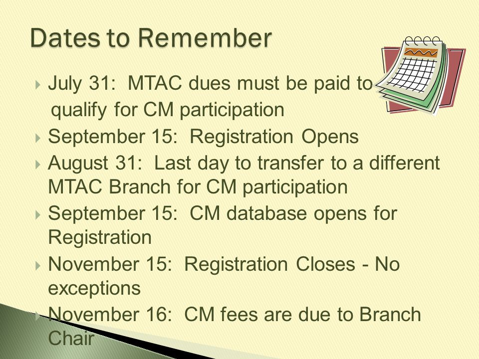 Dates to Remember July 31: MTAC dues must be paid to