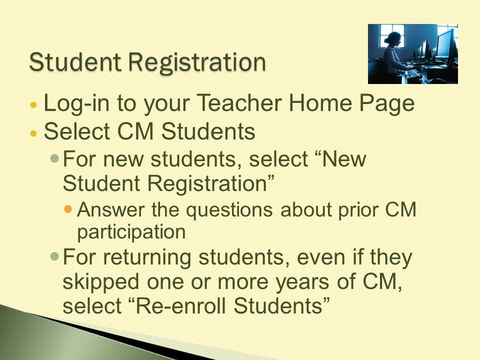 Student Registration Log-in to your Teacher Home Page