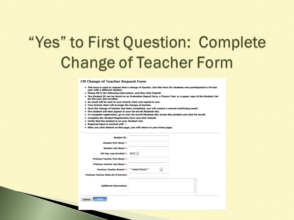 Yes to First Question: Complete Change of Teacher Form