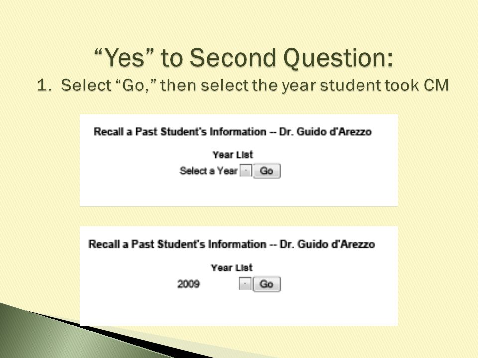 Yes to Second Question: 1