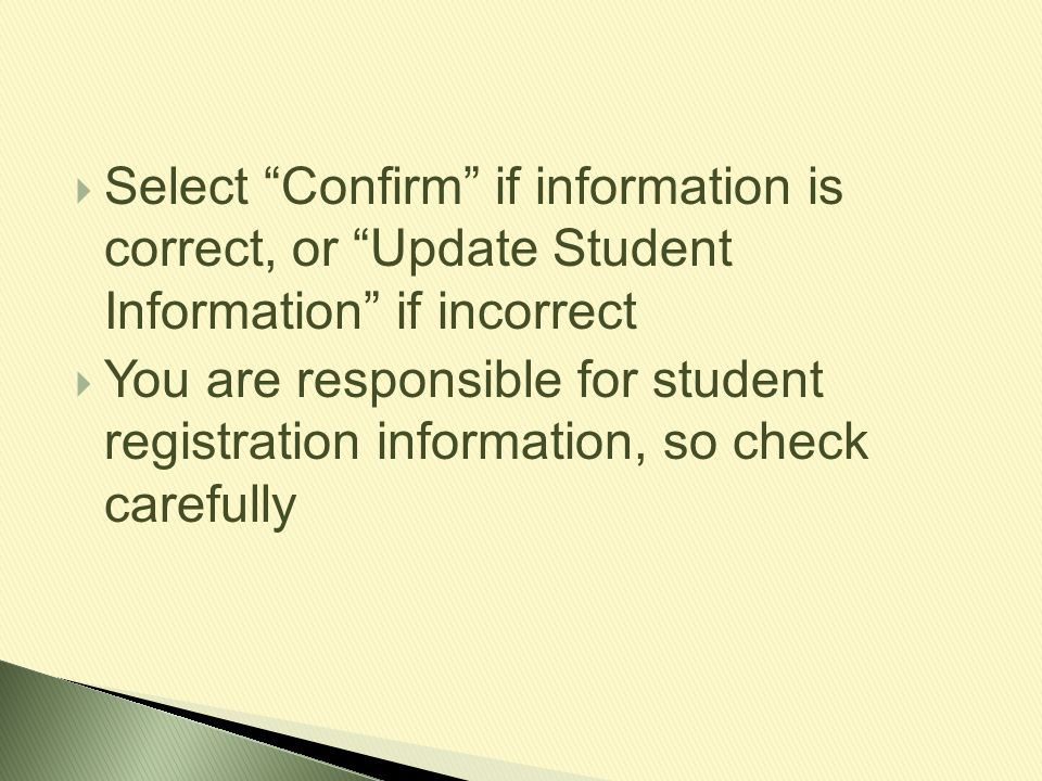 Select Confirm if information is correct, or Update Student Information if incorrect