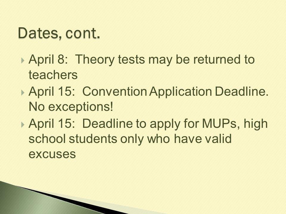 Dates, cont. April 8: Theory tests may be returned to teachers