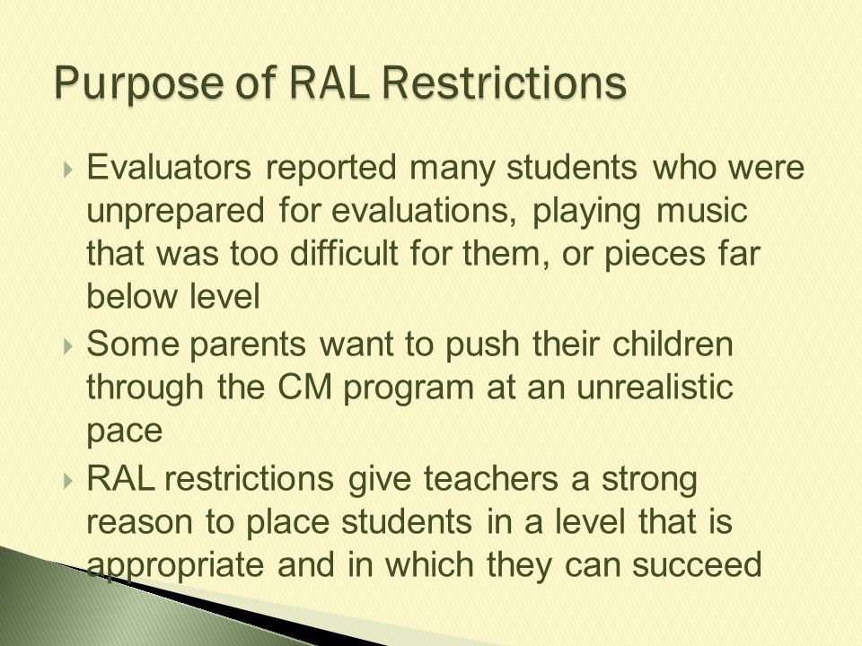 Purpose of RAL Restrictions