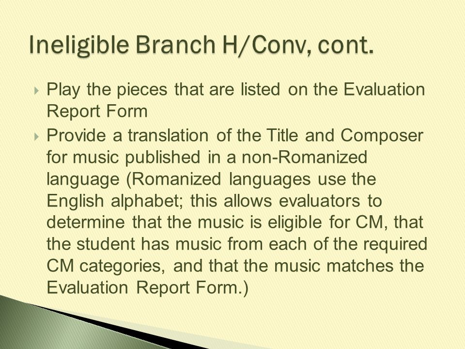 Ineligible Branch H/Conv, cont.