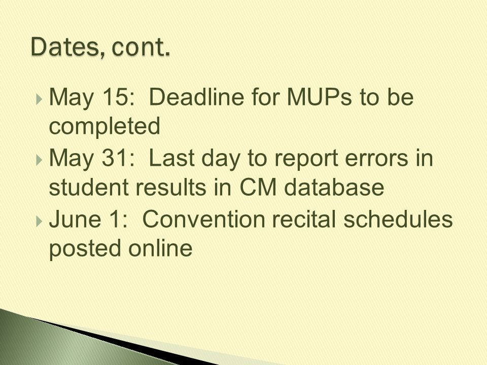 Dates, cont. May 15: Deadline for MUPs to be completed