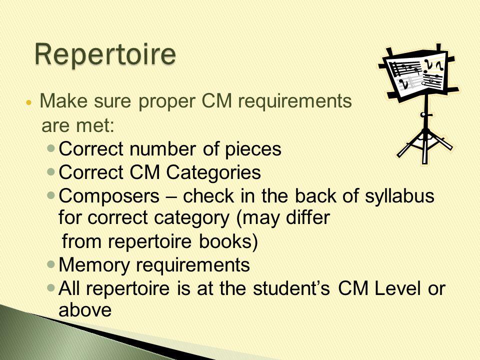 Repertoire Make sure proper CM requirements are met: