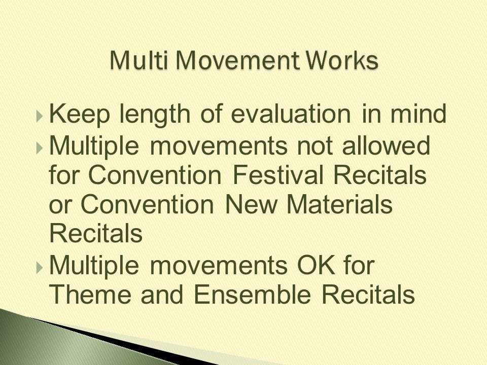 Multi Movement Works Keep length of evaluation in mind