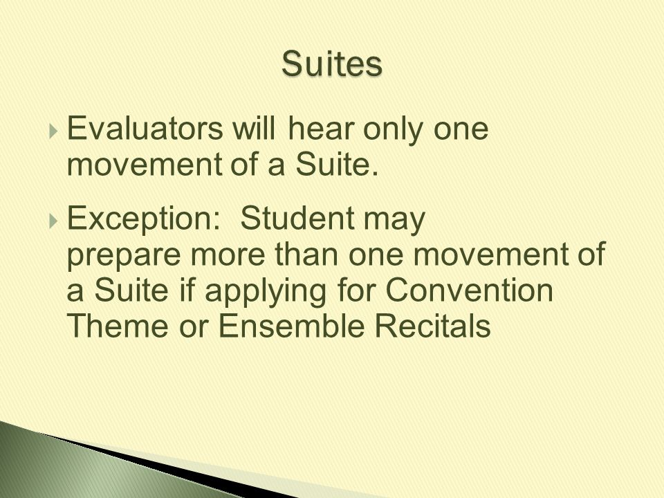 Suites Evaluators will hear only one movement of a Suite.
