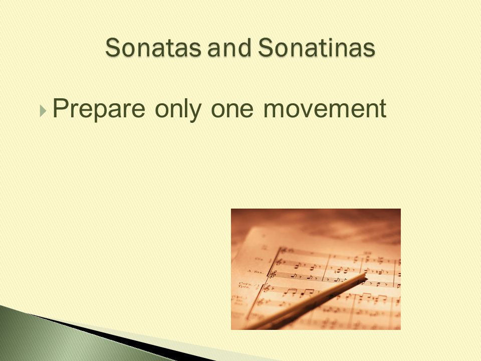 Sonatas and Sonatinas Prepare only one movement