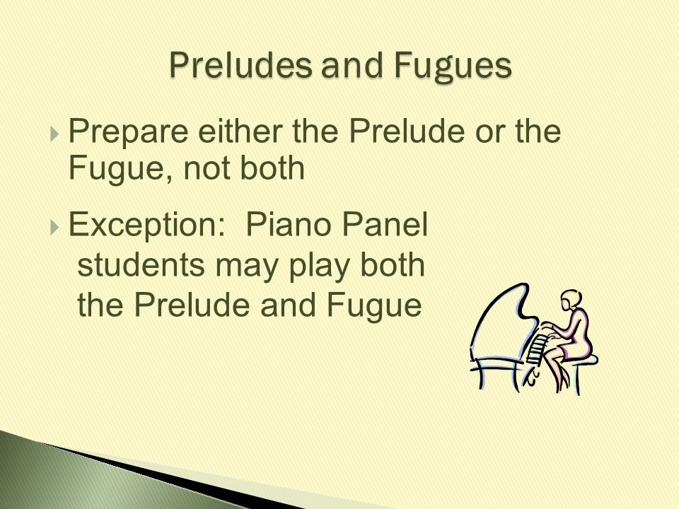 Preludes and Fugues Prepare either the Prelude or the Fugue, not both
