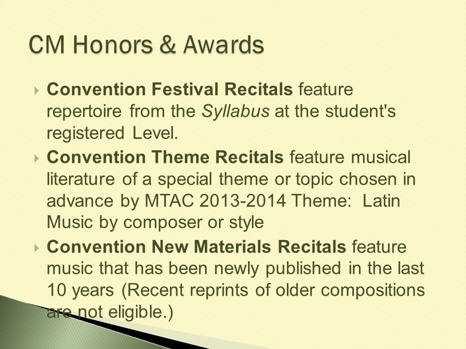 CM Honors & Awards Convention Festival Recitals feature repertoire from the Syllabus at the student s registered Level.