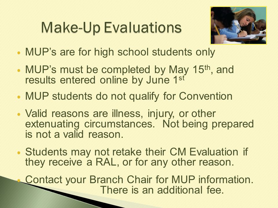 Make-Up Evaluations MUP's are for high school students only
