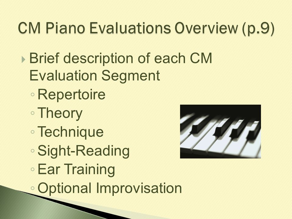 CM Piano Evaluations Overview (p.9)
