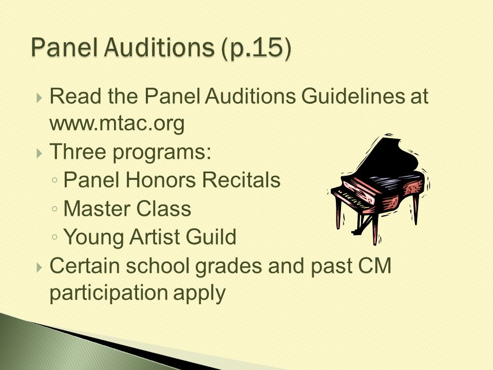 Panel Auditions (p.15) Read the Panel Auditions Guidelines at www.mtac.org. Three programs: Panel Honors Recitals.