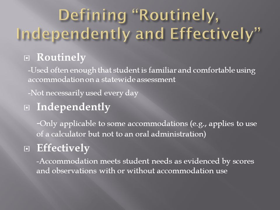Defining Routinely, Independently and Effectively