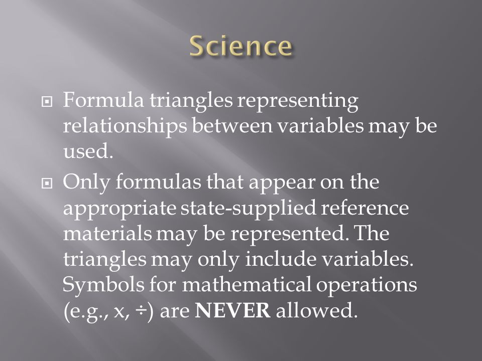 Science Formula triangles representing relationships between variables may be used.