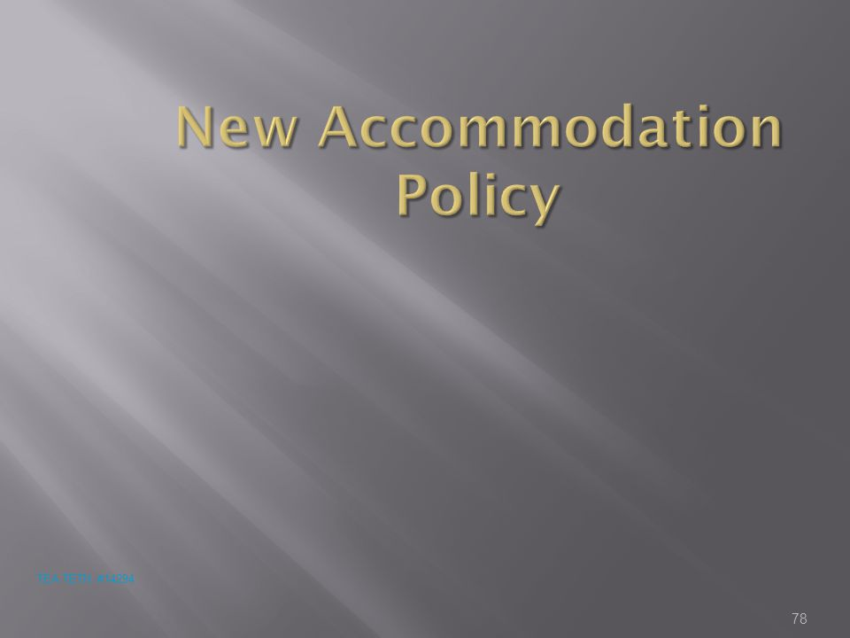 New Accommodation Policy