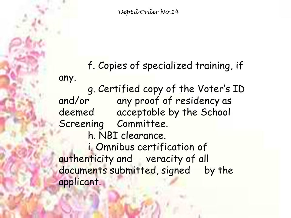 f. Copies of specialized training, if any.