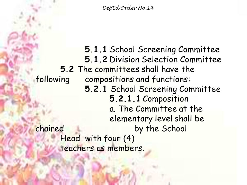 5.1.1 School Screening Committee 5.1.2 Division Selection Committee