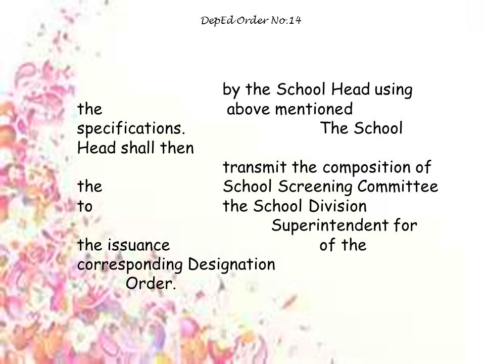 DepEd Order No.14 by the School Head using the above mentioned specifications. The School Head shall then.