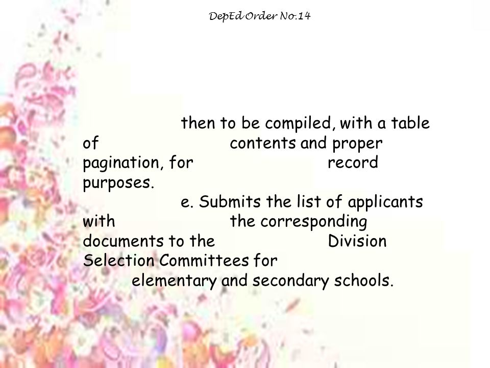 DepEd Order No.14 then to be compiled, with a table of contents and proper pagination, for record purposes.