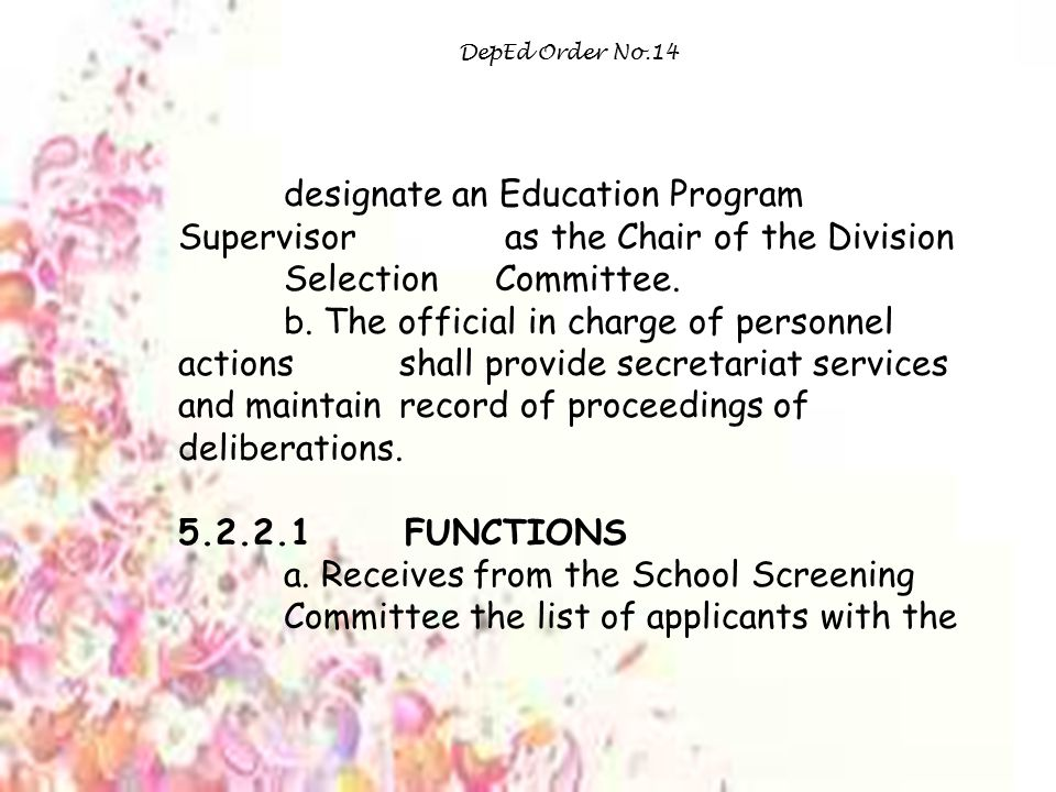 DepEd Order No.14 designate an Education Program Supervisor as the Chair of the Division Selection Committee.
