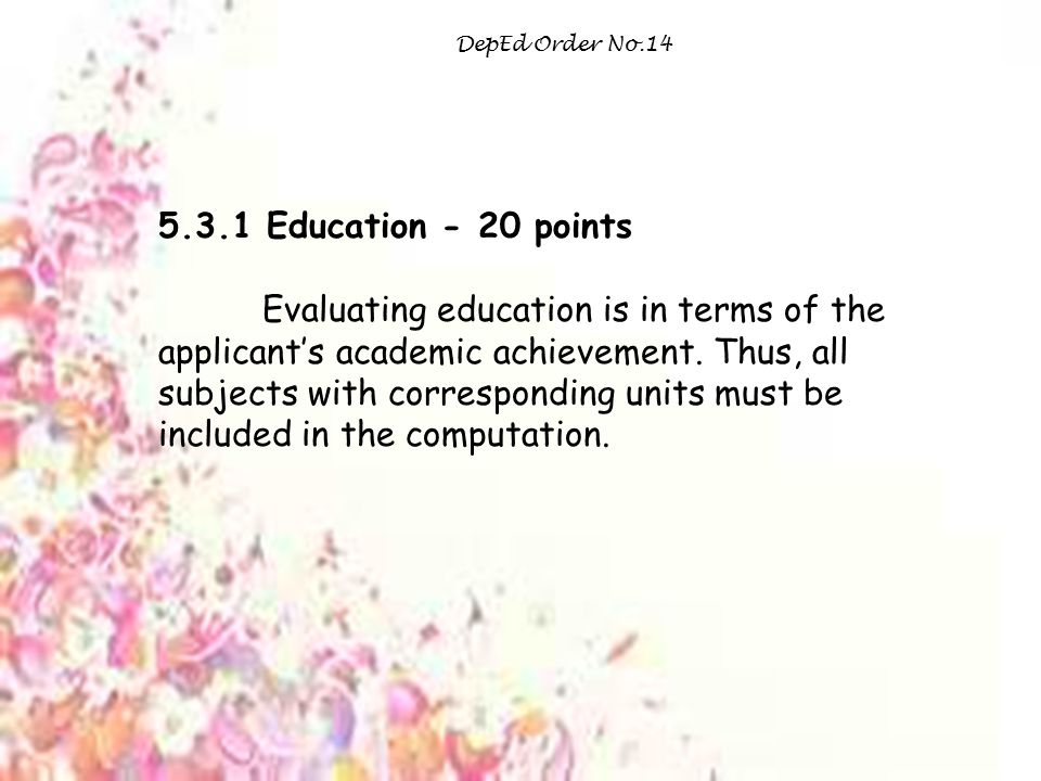 DepEd Order No.14 5.3.1 Education - 20 points.