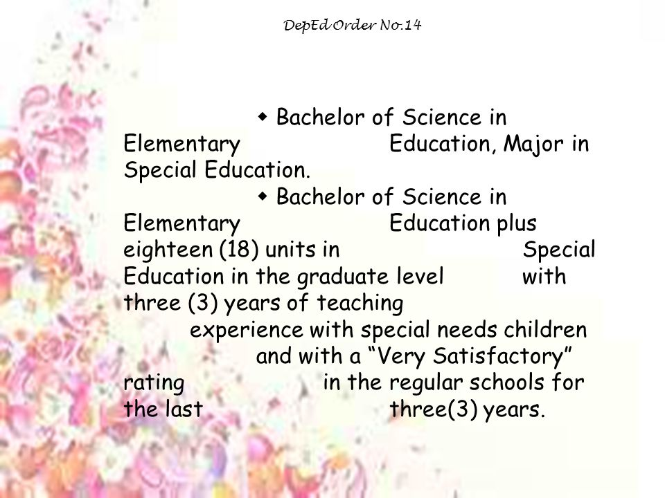 DepEd Order No.14  Bachelor of Science in Elementary Education, Major in Special Education.