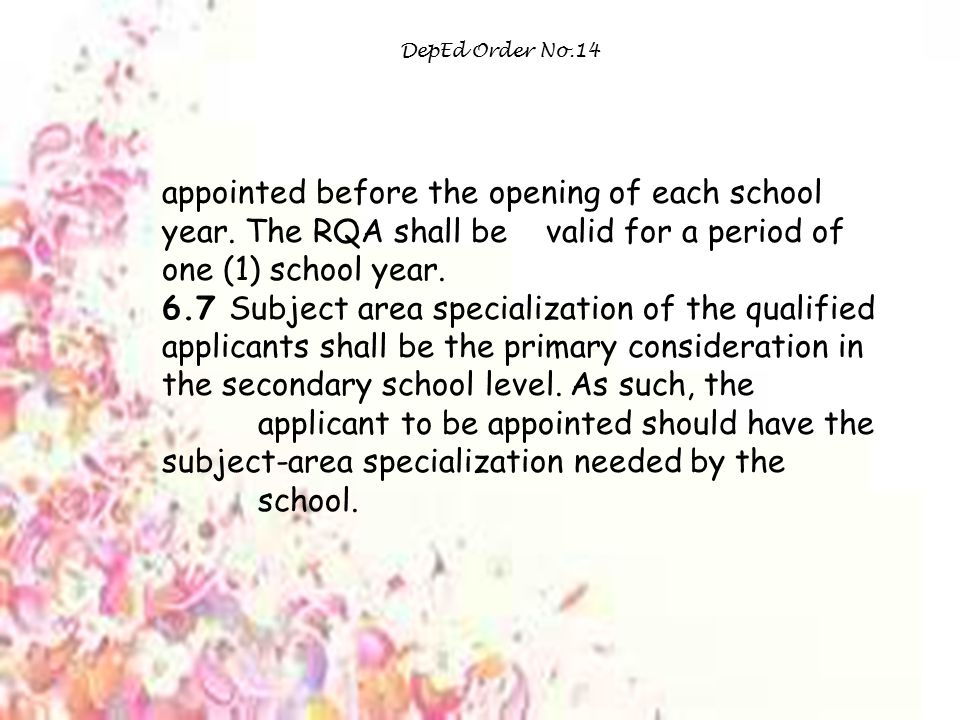 DepEd Order No.14 appointed before the opening of each school year. The RQA shall be valid for a period of one (1) school year.