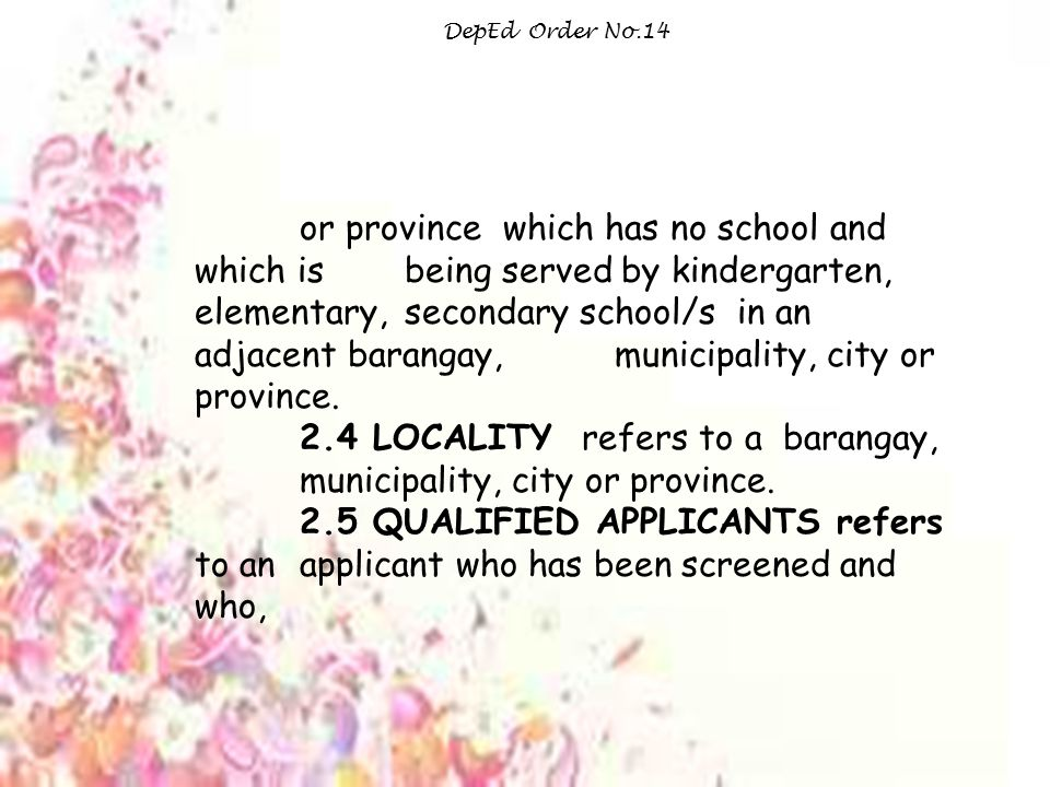 2.4 LOCALITY refers to a barangay, municipality, city or province.