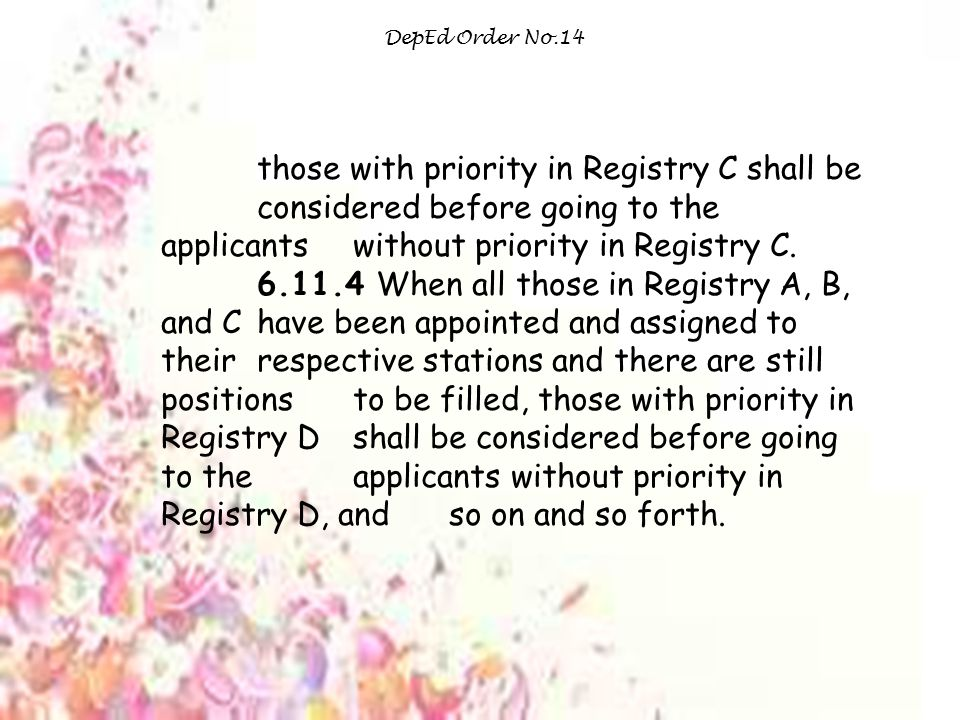 DepEd Order No.14 those with priority in Registry C shall be considered before going to the applicants without priority in Registry C.