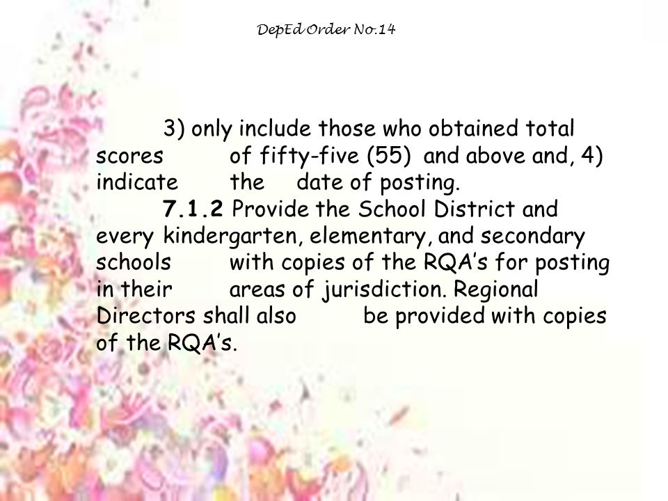 DepEd Order No.14 3) only include those who obtained total scores of fifty-five (55) and above and, 4) indicate the date of posting.