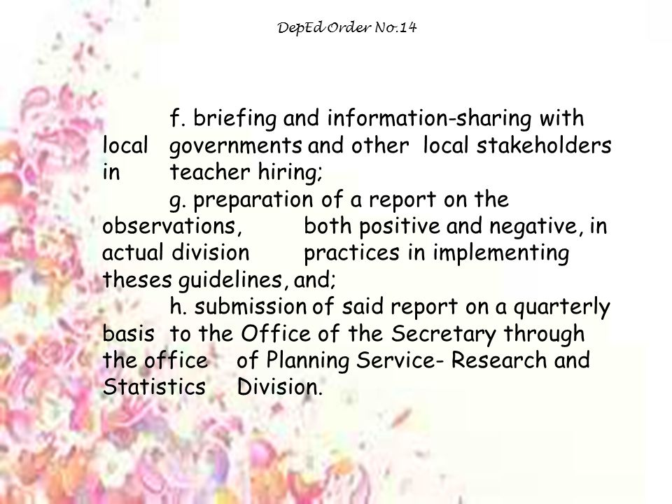 DepEd Order No.14 f. briefing and information-sharing with local governments and other local stakeholders in teacher hiring;