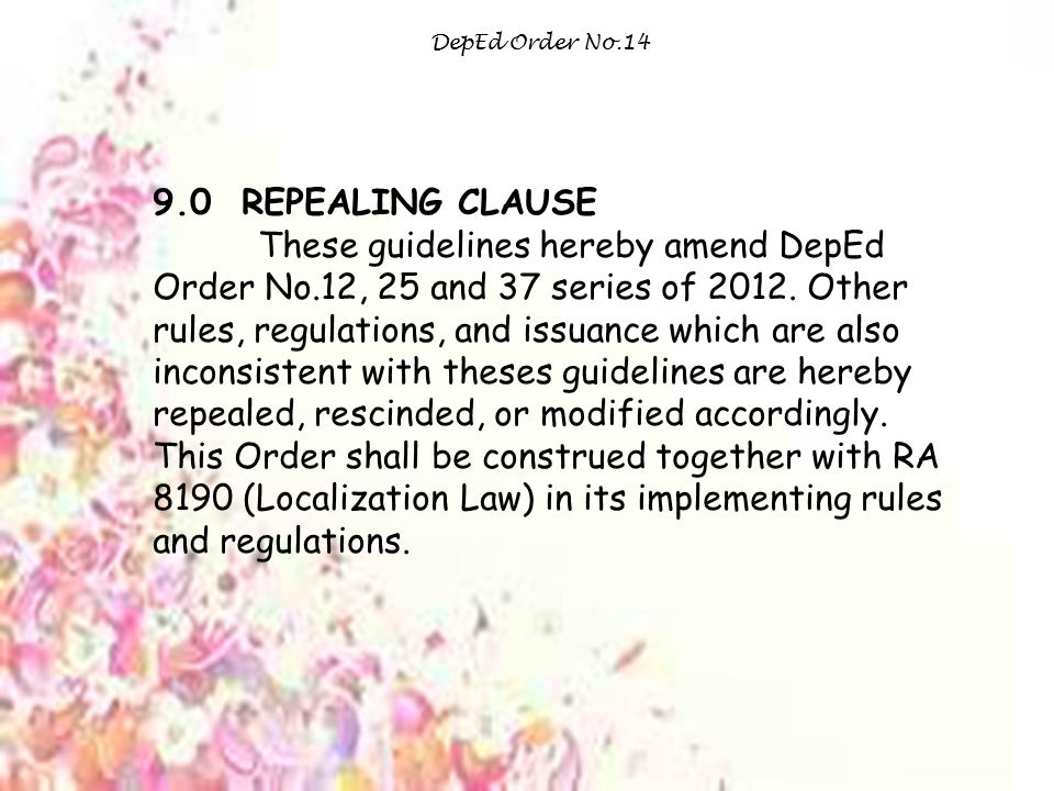 DepEd Order No.14 9.0 REPEALING CLAUSE.