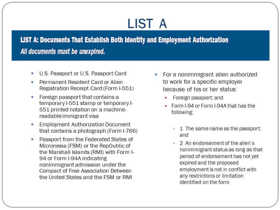 LIST A U.S. Passport or U.S. Passport Card. Permanent Resident Card or Alien Registration Receipt Card (Form I-551)