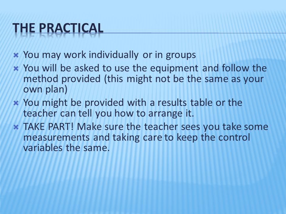 The Practical You may work individually or in groups