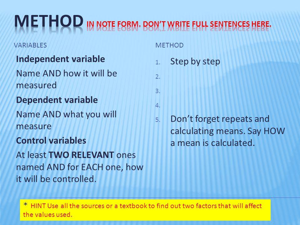 Method in note form. Don't write full sentences here.
