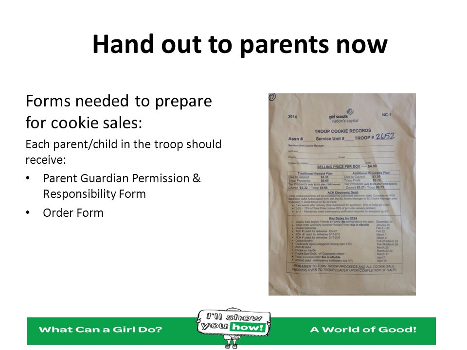 Hand out to parents now Forms needed to prepare for cookie sales: