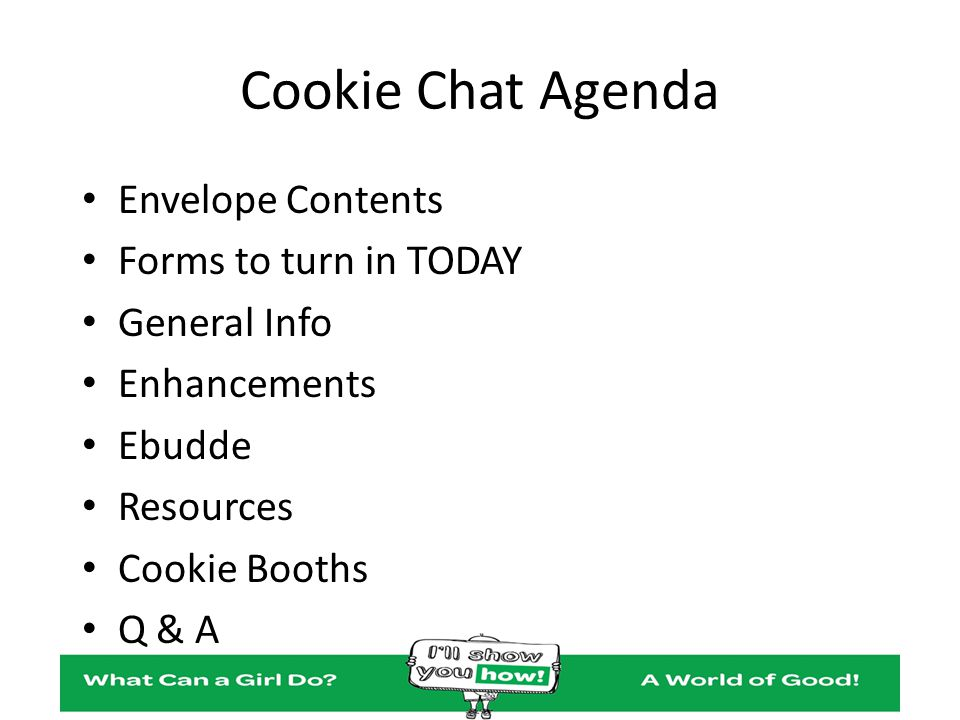 Cookie Chat Agenda Envelope Contents Forms to turn in TODAY