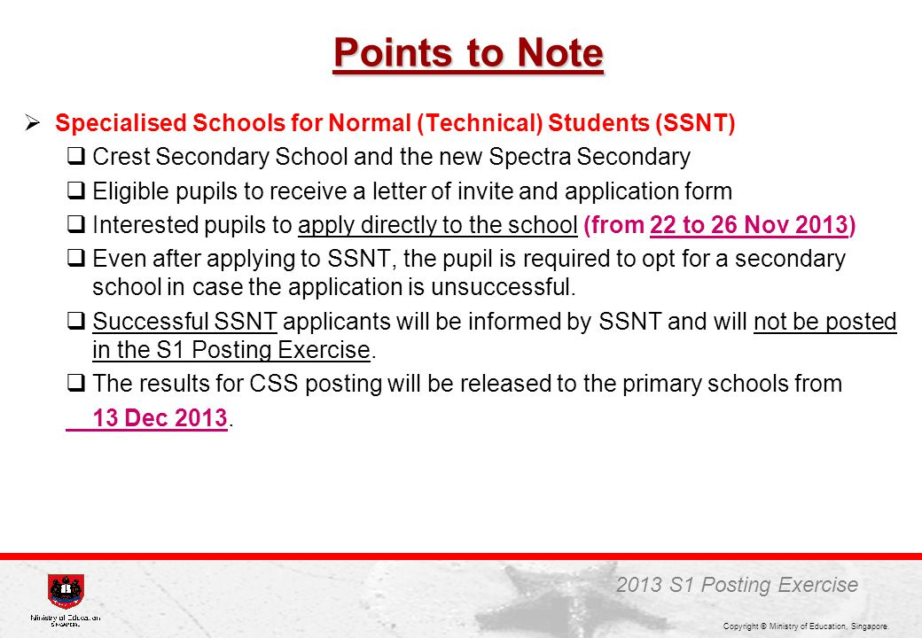 Points to Note Specialised Schools for Normal (Technical) Students (SSNT) Crest Secondary School and the new Spectra Secondary.