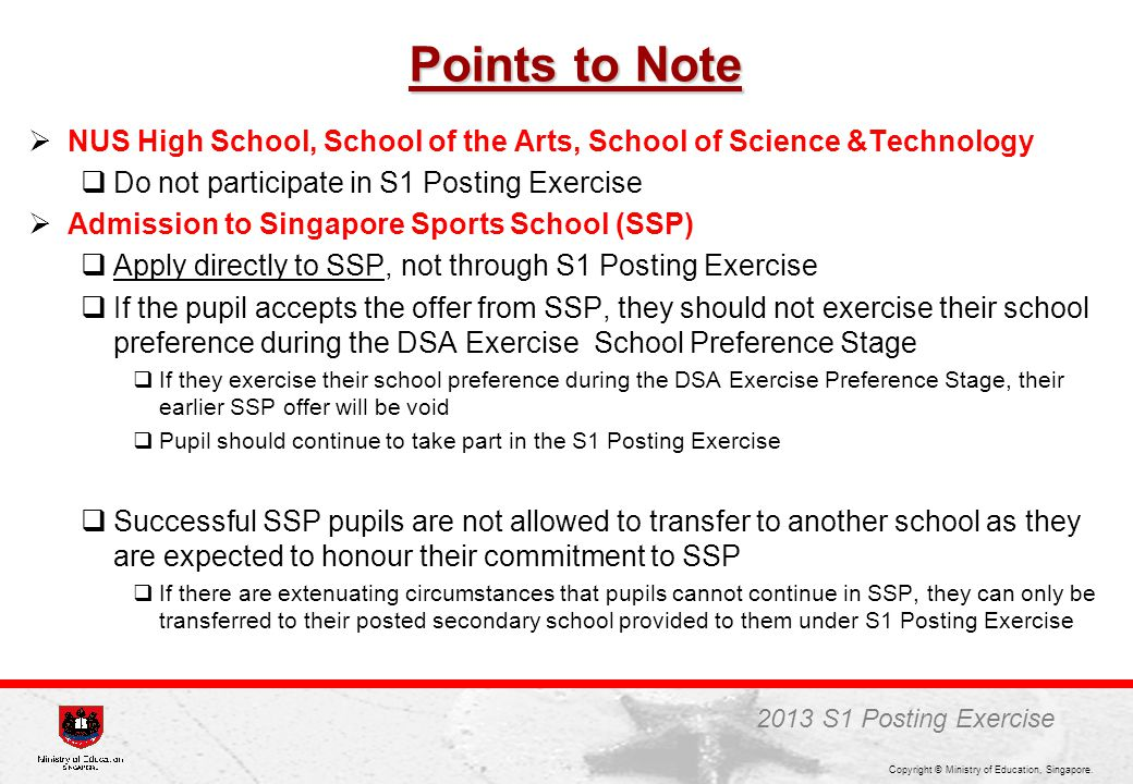 Points to Note NUS High School, School of the Arts, School of Science &Technology. Do not participate in S1 Posting Exercise.