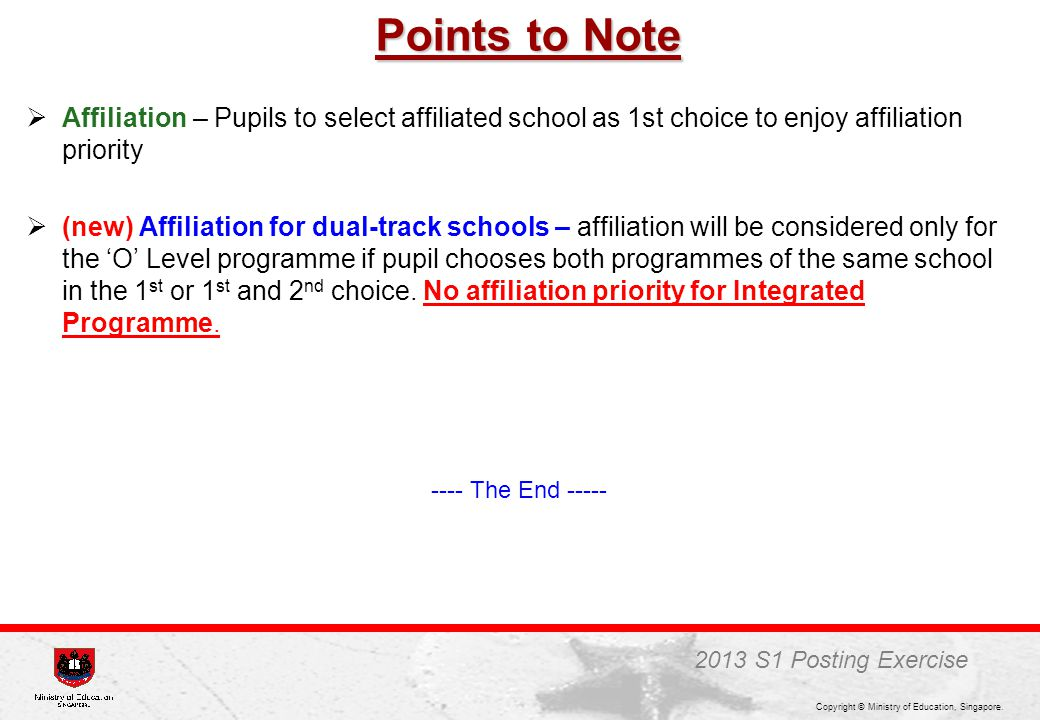 Points to Note Affiliation – Pupils to select affiliated school as 1st choice to enjoy affiliation priority.