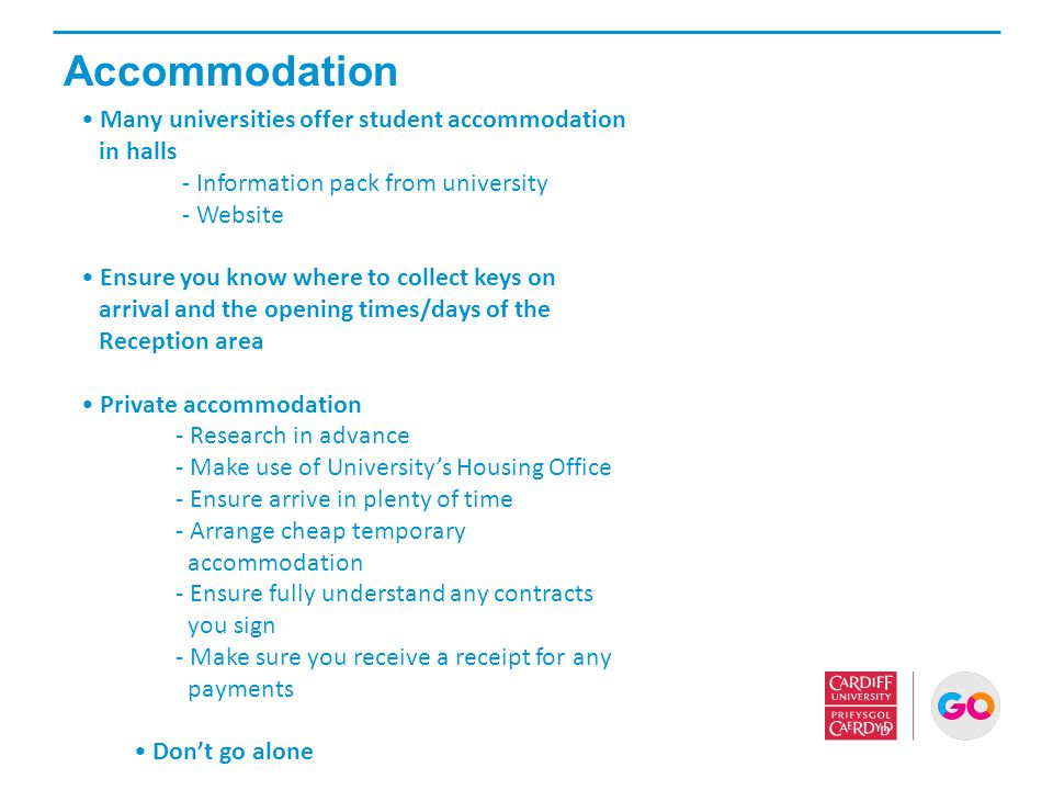 Accommodation Many universities offer student accommodation in halls