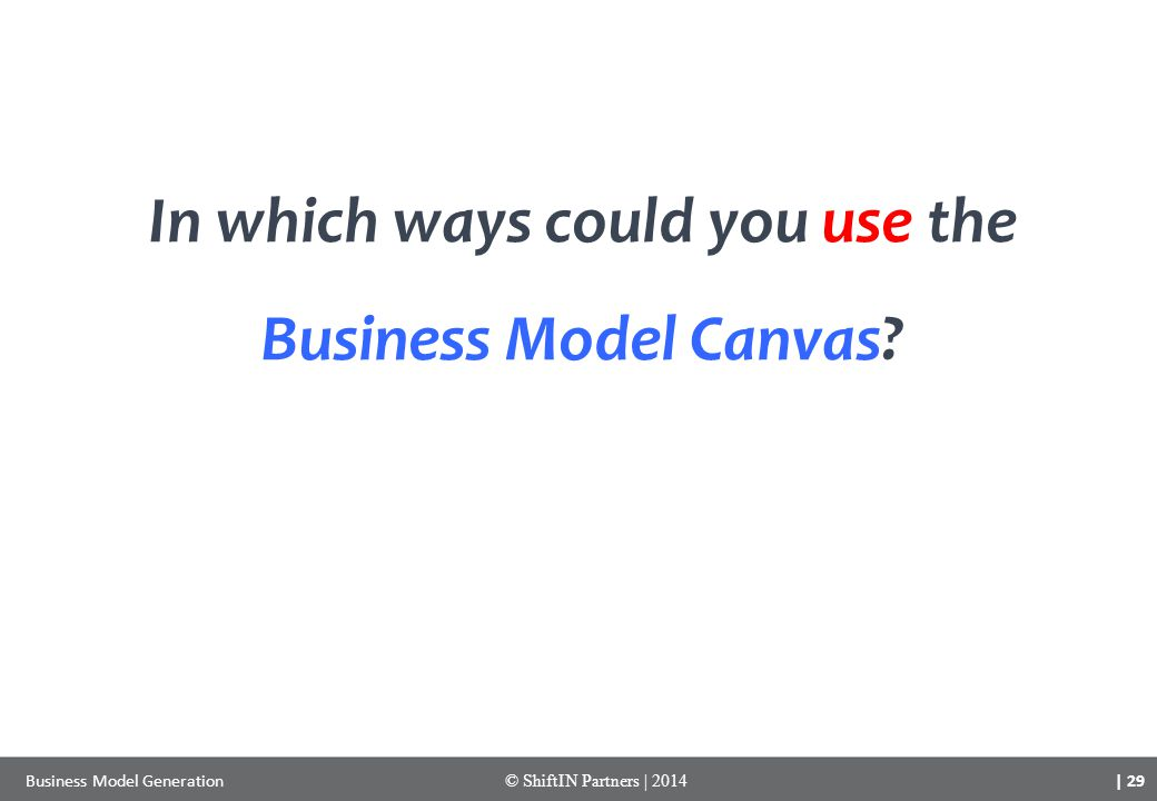 In which ways could you use the Business Model Canvas