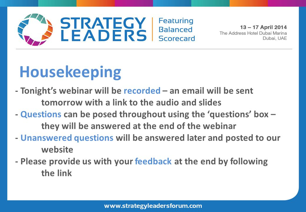 - Tonight's webinar will be recorded – an email will be sent