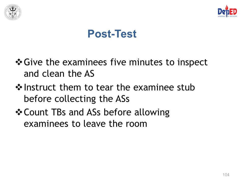 Post-Test Give the examinees five minutes to inspect and clean the AS